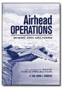 Airhead Operations : Where Amc Delivers by Cirafic, John L.