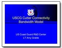 Uscg Cutter Connectivity Bandwidth Model by Grable, Amy, Lieutenant