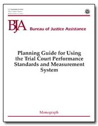 Planning Guide for Using the Trial Court... by Gist, Nancy E.