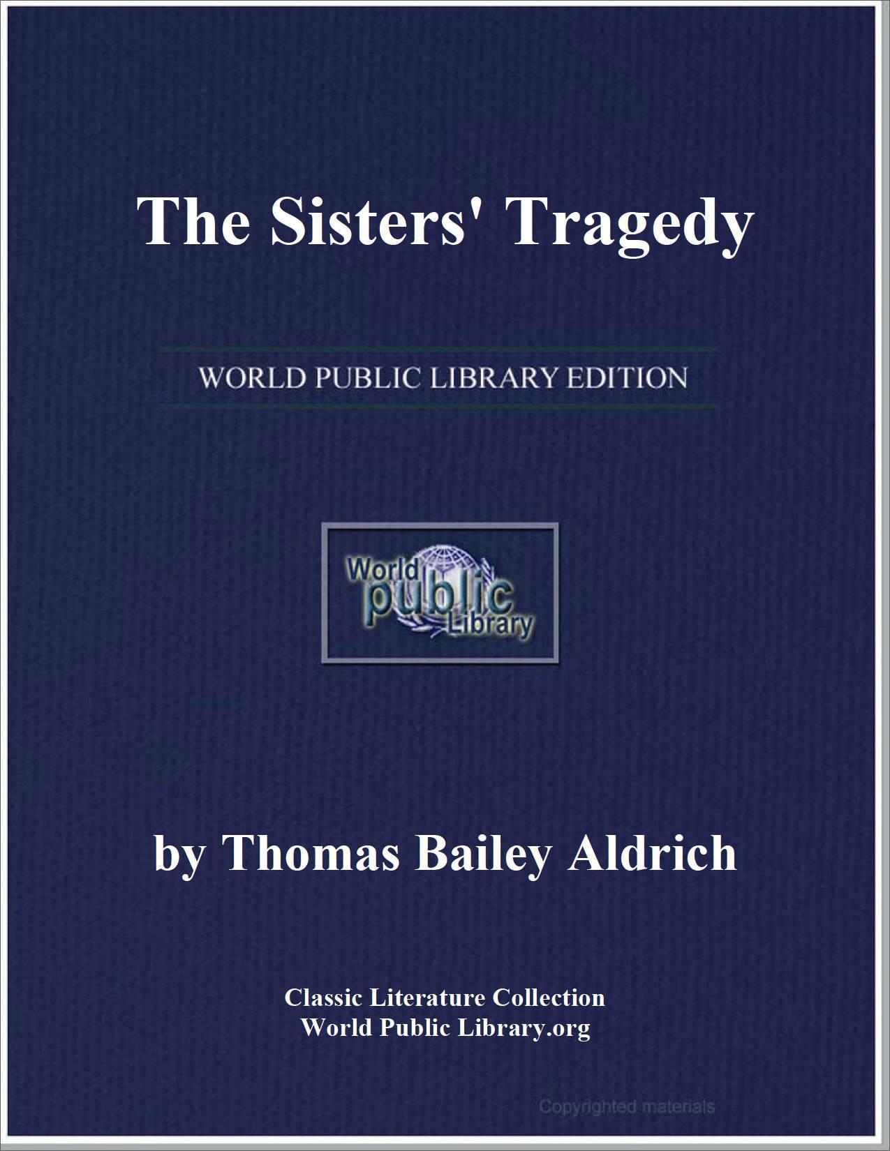 The Sisters' Tragedy by Thomas Bailey Al... by Aldrich, Thomas Bailey