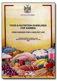 Food & Nutrition Guidelines for Namibia by Food and Agriculture Organization of the United Na...