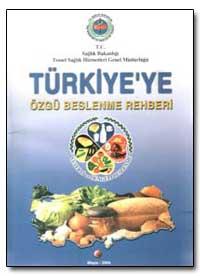 Turkiye Ozgu Beslenme Rehberi by Akda, Recep