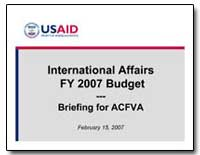 International Affairs Fy 2007 Budget- Br... by International Development Agency