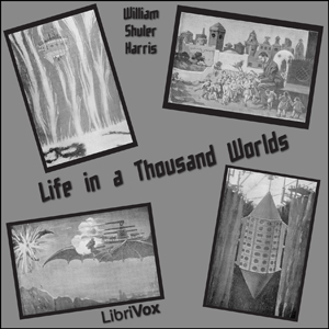 Life in a Thousand Worlds by Harris, William Shuler