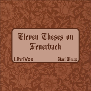 Eleven Theses on Feuerbach by Marx, Karl