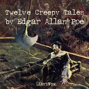 12 Creepy Tales by Poe, Edgar Allan