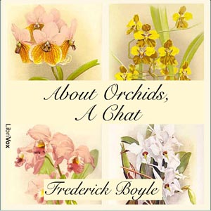 About Orchids, a Chat by Boyle, Frederick