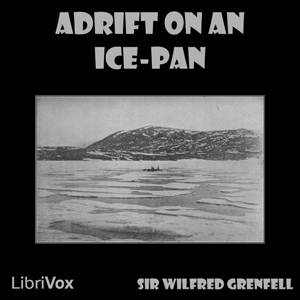 Adrift on an Ice-Pan by Grenfell, Sir Wilfred
