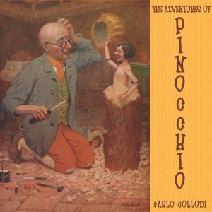 Adventures of Pinocchio, The by Collodi, Carlo