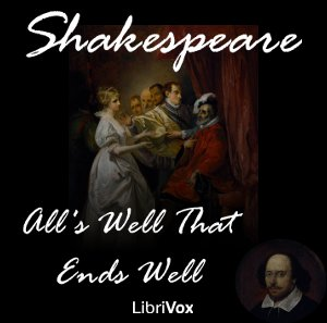 All's Well That Ends Well by Shakespeare, William