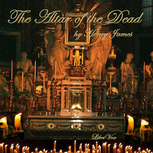 Altar of the Dead, The by James, Henry