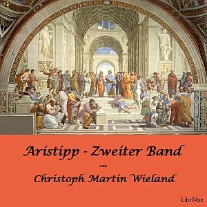 Aristipp [und einige seiner Zeitgenossen... by Wieland, Christoph Martin