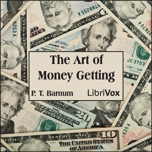 Art of Money Getting, The by Barnum, P. T.