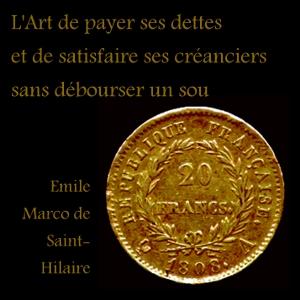 Art de payer ses dettes et de satisfaire... by Saint-Hilaire, Émile Marco de