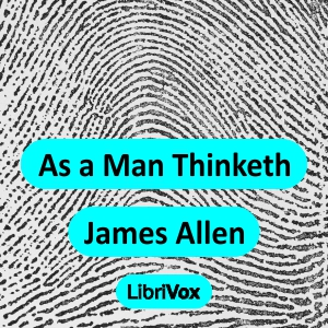 As a Man Thinketh (version 2) by Allen, James