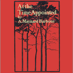 At the Time Appointed by Barbour, Anna Maynard