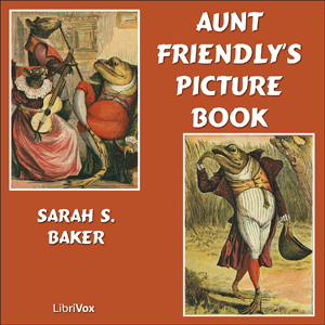 Aunt Friendly's Picture Book by Baker, Sarah S.