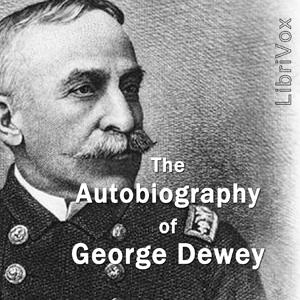 Autobiography of George Dewey by Dewey, George