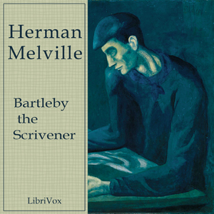 Bartleby the Scrivener, A Story of Wall ... by Melville, Herman