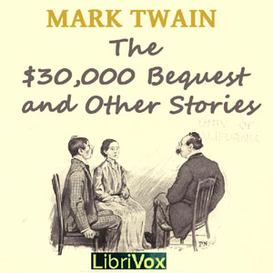 $30,000 Bequest and Other Stories, The by Twain, Mark