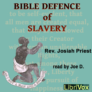 Bible Defence of Slavery by Priest, Josiah