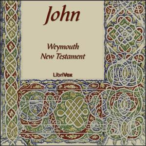 Bible (WNT) NT 04: John by Weymouth New Testament