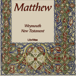 Bible (WNT) NT 01: Matthew by Weymouth New Testament