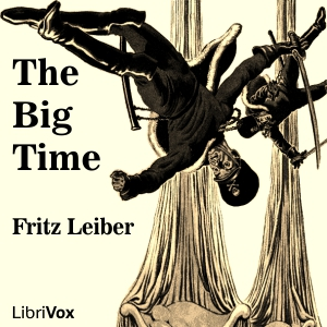 Big Time, The by Leiber, Fritz