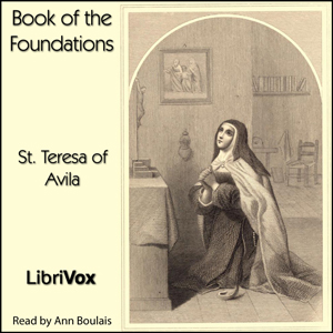 Book of the Foundations by St. Teresa of Avila