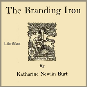 Branding Iron, The by Burt, Katharine Newlin