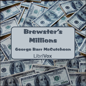 Brewster's Millions by McCutcheon, George Barr