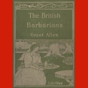 British Barbarians, The by Allen, Grant