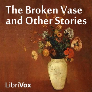 Broken Vase and Other Stories, The by Anonymous