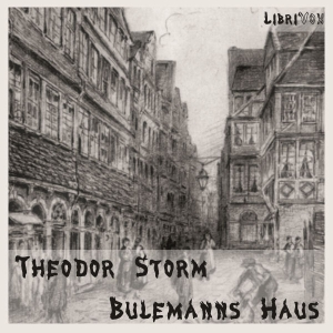 Bulemanns Haus by Storm, Theodor