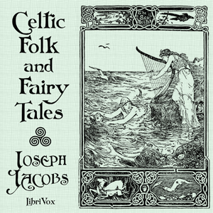 Celtic Folk and Fairy Tales by Jacobs, Joseph