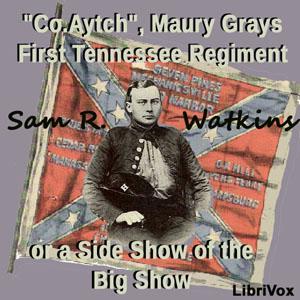 Co. Aytch,' Maury Grays, First Tennessee... by Watkins, Sam R.