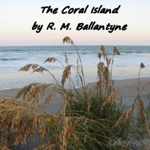Coral Island, The by Ballantyne, R.M.