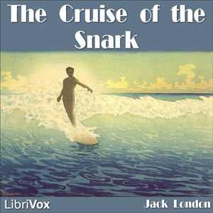 Cruise of the Snark, The by London, Jack