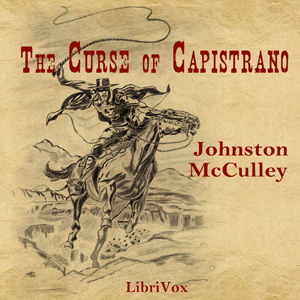 Curse of Capistrano, The by McCulley, Johnston