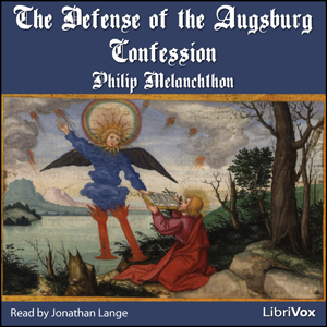 Defense of the Augsburg Confession, The by Melanchthon, Philip