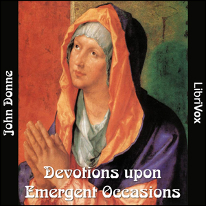 Devotions upon Emergent Occasions by Donne, John