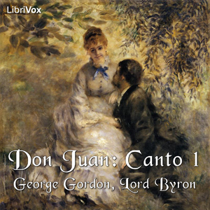 Don Juan, Canto 1 by Byron, George Gordon, Lord