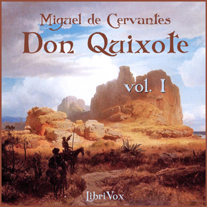 Don Quixote - Vol. 1 by Cervantes Saavedra, Miguel de