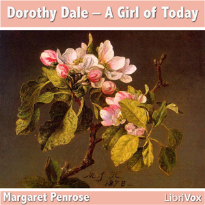 Dorothy Dale - A Girl of Today by Penrose, Margaret