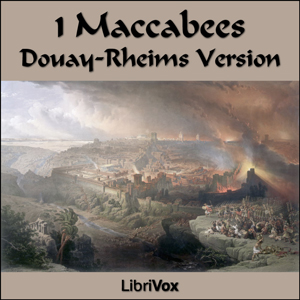 Bible (DRV) Apocrypha/Deuterocanon: 1 Ma... by Douay-Rheims Version