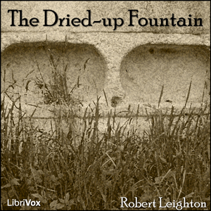Dried-up Fountain, The by Leighton, Robert