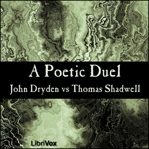 Dryden vs Shadwell - a Poetic Duel by Dryden, John