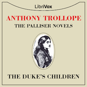 Duke's Children, The by Trollope, Anthony