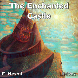 Enchanted Castle, The by Nesbit, E. (Edith)