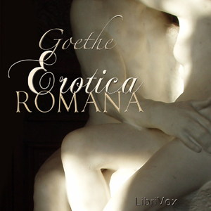 Erotica Romana by Goethe, Johann Wolfgang von